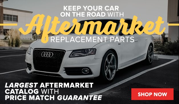 Audi - Enough aftermarket replacement parts to keep your car on the road for a lifetime