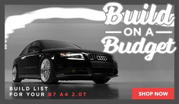 Audi - B7 A4 2.0T Best Performance Upgrades for your Budget
