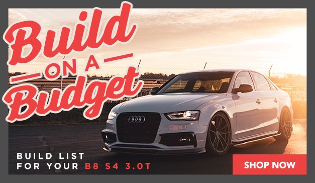 Audi - B8 S4 3.0T Best Performance Upgrades for your Budget