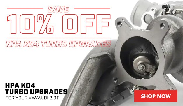 VAG - ECS Exclusive - 10% Off HPA K04 Turbo Upgrades For Your VW/Audi 2.0T