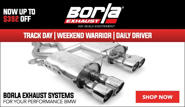 UP TO 11% OFF Borla Exhaust Systems for your performance BMW