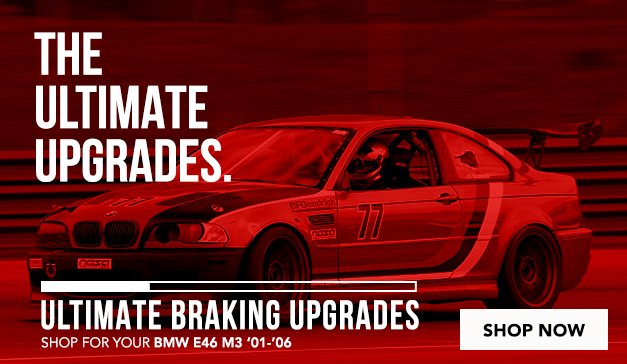 BMW - E46 M3 - Ultimate Braking Upgrades