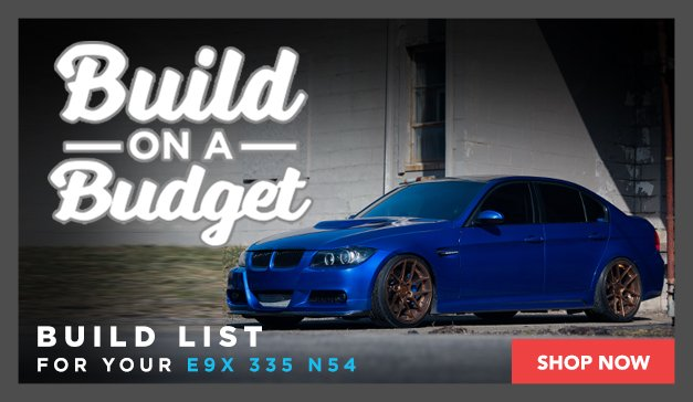 BMW 335 N54 - Best Performance Upgrades To Fit Your Budget