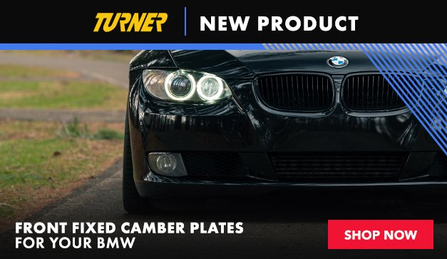 BMW - E9X Non M - New Turner Front Fixed Camber Plates