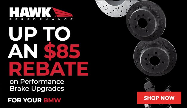 BMW Rebate HAWK Performance Braking Products