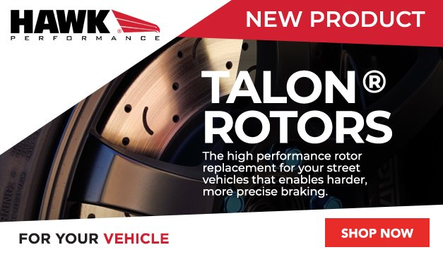 General - New Talon Rotors from Hawk Performance - Brake Better