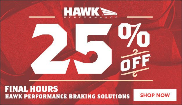 GENERIC - 25% Off ALL HAWK Performance Braking Products