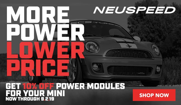 MINI - More Power Lower Price - 10% Off Neuspeed Power Modules