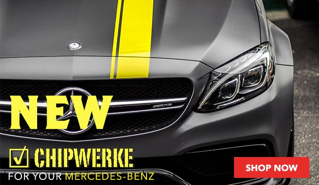 Mercedes-Benz - Now Offering Chipwerke