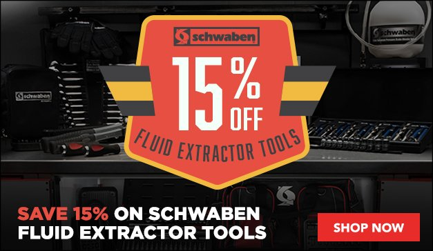 25% Off Schwaben Fluid Extractor Tools - Fluid Changes Have Never Been Easier