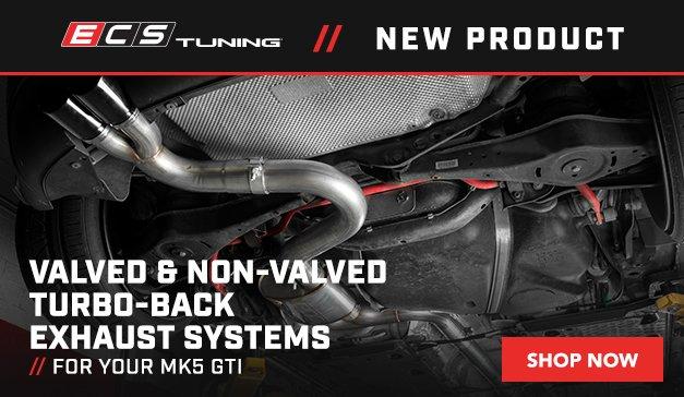 VW - New ECS MK5 GTI Valved/Non-Valved Turbo-Back Exhaust Systems