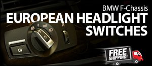 BMW F-Chassis European Headlight Switches
