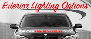 BMW E60 5 Series Exterior Lighting Options