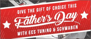ECS Tuning & Schwaben Fathers Day Products