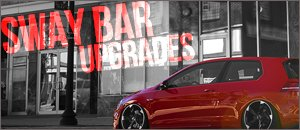 VW MK7 GTI Sway Bar Upgrades