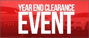 Audi Year End Clearance Event