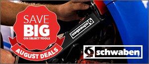 Schwaben August Deals - Save BIG On Select Tools