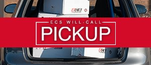 Will-Call - Pick Up Your Order at ECS!