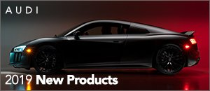 2019 New Products for your Audi