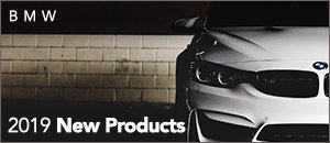 2019 New Products for your BMW