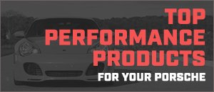Top Performance Products | Porsche 997 911 '05-'12
