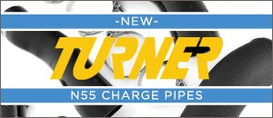 BACK IN STOCK - TURNER N55 Charge Pipes