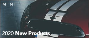 2020 New Products for your MINI
