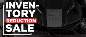 Inventory Reduction Sale - Audi B7 A4
