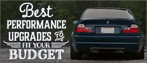 Best Performance Upgrades To Fit Your Budget - E46 M3