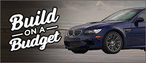 Best Performance Upgrades To Fit Your Budget - E9X M3