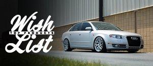 Make Your Wish List Come True! - Audi B7 A4 2.0T