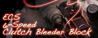 ECS 6-Speed Clutch Bleeder Block