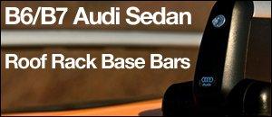 B6/B7 Audi Sedan Roof Rack Base Bars