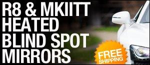 R8/MKII TT Heated Blind Spot Mirrors